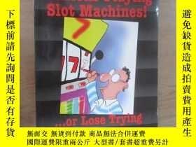 二手書博民逛書店外文書罕見How to win millions playing slot machines(共168頁,16開)