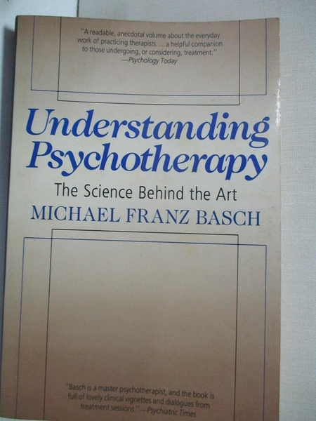 【書寶二手書T1/大學理工醫_ITU】Understanding Psychotherapy: The Science Behind the Art