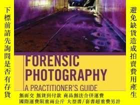 二手書博民逛書店Forensic罕見Photography: A Practitioner s GuideY410016 Ni