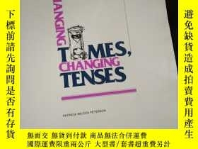 二手書博民逛書店CHANGING罕見TIMES,CHANGING TENSES (英文)Y16149