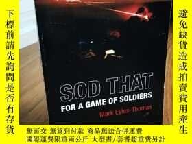 二手書博民逛書店Sod罕見That for a Game of Soldiers