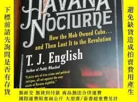 二手書博民逛書店Havana罕見Nocturne: How the Mob Owned Cuba and Then Lost It