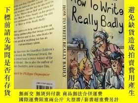 二手書博民逛書店how罕見to write really badly 怎麽寫得 很差..Y200392
