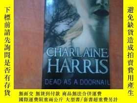 """二手書博民逛書店Dead罕見as a doornail(莎蓮.哈裏斯 """"南方吸血鬼""""系列)死亡就像門釘Y278007 Char"""