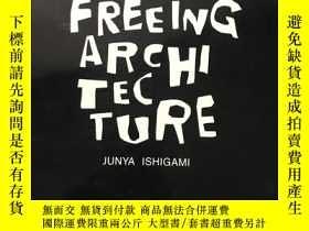 二手書博民逛書店Junya罕見Ishigami:Freeing Architec