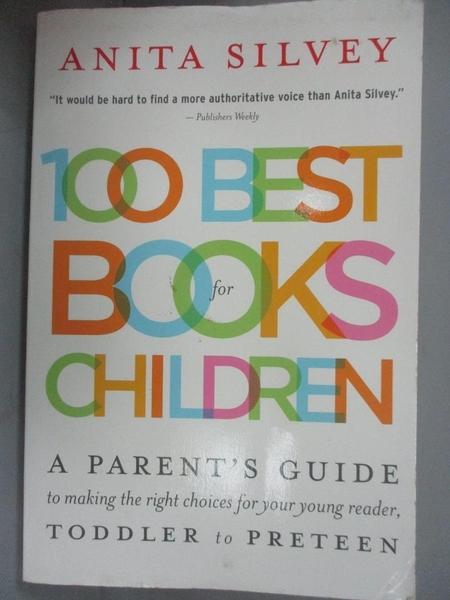 【書寶二手書T1/原文書_LOS】100 Best Books for Children_Anita Silvey