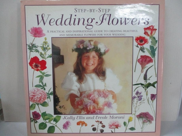 【書寶二手書T3/園藝_I8E】STEP-BY-STEP WEDDING FLOWERS_Kally Ellis, Ercole Moroni