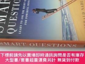 二手書博民逛書店英文原版罕見Smart Questions: Learn to Ask the Right Questions f