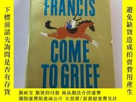 二手書博民逛書店dick罕見francis come to griefY2128