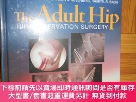 二手書博民逛書店The罕見Adult Hip: Hip Preservation Surgery (大16開,硬精裝,英文原版)