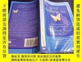 二手書博民逛書店英法德意等原版外文罕見I Will Remember You:A Guidebook Through Grief