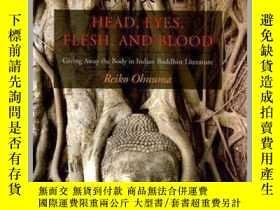 二手書博民逛書店【罕見】Head, Eyes, Flesh, Blood: Gi