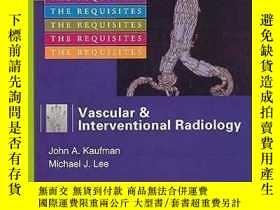 二手書博民逛書店Vascular罕見and Interventional Radiology: The Requisites-血管