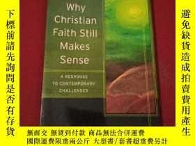 二手書博民逛書店Why罕見Christian Faith Still MAkes SenseY19672