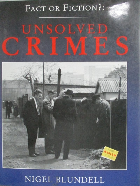 【書寶二手書T6/原文書_YJG】Fact or Fiction?-Unsolved Crimes_Nigel Blun