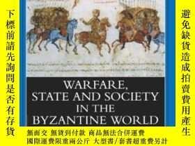 二手書博民逛書店Warfare,罕見State And Society In The Byzantine World 565-12