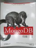【書寶二手書T5/電腦_XCX】MongoDB 技術手冊_Kristina Chodorow / Michael Dir