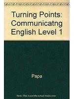 二手書博民逛書店 《Communicating English Lev 1 (Turning Points)》 R2Y ISBN:0201538148│Papa