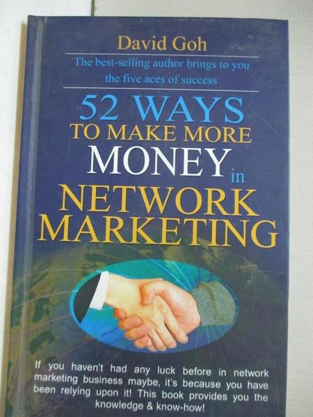 【書寶二手書T1/財經企管_B6N】52 Ways To Make More Money In Network Marketing_David Goh