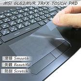 【Ezstick】MSI GL62MVR 7RFX TOUCH PAD 觸控板 保護貼