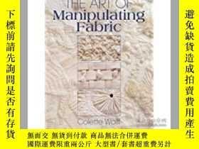 二手書博民逛書店the罕見Art of Manipulating Fabric