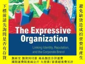 二手書博民逛書店The罕見Expressive Organization: Linking Identity Reputation
