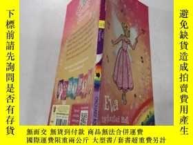 二手書博民逛書店eva罕見the enchanted ball fairy:伊娃魔法球仙女Y212829