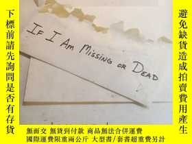 二手書博民逛書店IF罕見I AM MISSING OR DEADY267467