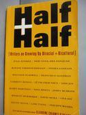 【書寶二手書T1/社會_HEL】Half and Half: Writers on Growing …_O Hearn