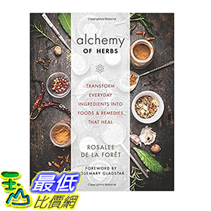 [106美國直購] 2017美國暢銷書 Alchemy of Herbs: Transform Everyday Ingredients into Foods and Remedies That Heal