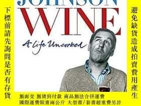 二手書博民逛書店Hugh罕見Johnson Wine: A Life Uncor