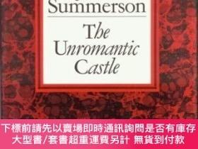 二手書博民逛書店The罕見Unromantic Castle and Other Essays-《不浪漫的城堡》和其他隨筆Y4