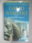 【書寶二手書T1/一般小說_AQ6】Parthian Shot_Wishart, David