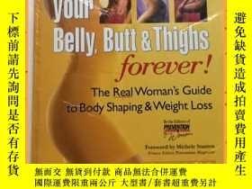 二手書博民逛書店英文書罕見banish your belly butt and thighs forever 永遠放逐你的肚臍和大