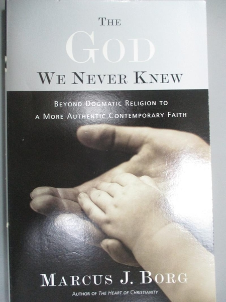 【書寶二手書T3/宗教_KDB】The God We Never Knew: Beyond Dogmatic Relig