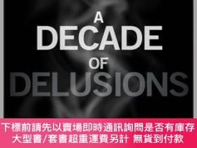 二手書博民逛書店預訂A罕見Decade Of Delusions: From Speculative Contagion To T