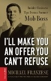 二手書《I'll Make You an Offer You Can't Refuse: Insider Business Tips from a Former Mob Boss》 R2Y 1595551638