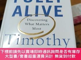 二手書博民逛書店Fully罕見Alive: The Unlikely Secrets to What Matters Most
