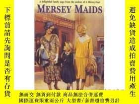 二手書博民逛書店Mersey罕見Maids: A moving family saga of roma...-默西女傭:一個流動的