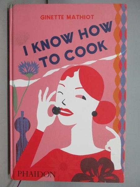 【書寶二手書T6/餐飲_FJZ】I Know How to Cook