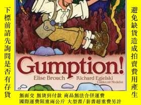 二手書博民逛書店罕見Gumption!Y362136 Elise Broach Elis... Atheneum Books