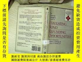 二手書博民逛書店EVALUATING罕見BOND REFUNDING OPPORTUNITIES  評估債券償還機會 (02)