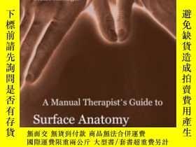 二手書博民逛書店A罕見Manual Therapist s Guide To Surface Anatomy & Palpatio