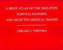 二手書《A Brief Atlas of the Skeleton Surface Anatomy, and Selected Medical Images》 R2Y ISBN:0471714283