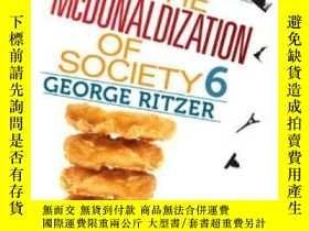 二手書博民逛書店The罕見Mcdonaldization Of Society 6Y256260 George Ritzer