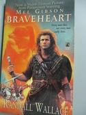【書寶二手書T2/原文小說_IMM】Braveheart-a novel_by Randall Wallace