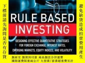 二手書博民逛書店Rule罕見Based Investing: Designing Effective Quantitative S