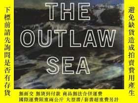 二手書博民逛書店B005B1G2WS罕見The Outlaw Sea: A World of Freedom, Chaos, an