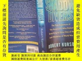 二手書博民逛書店SHADOW罕見DIVERS: Robert Kurson(詳見圖)Y6583 Robert Kurson 詳