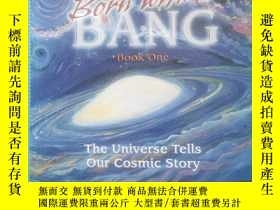 二手書博民逛書店Born罕見with a Bang, Book One: The Universe (英文原版)Y209021